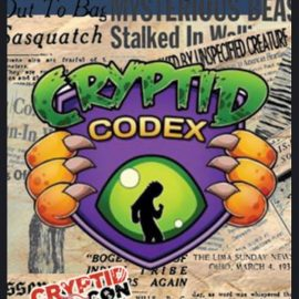 Cryptid Codex and more…. at Cryptid Con 2017!